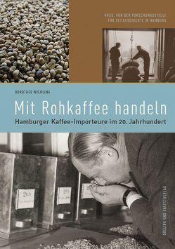 Mit Rohkaffee handeln von Wierling,  Dorothee