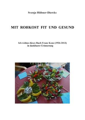 Mit Rohkost fit und gesund von Hübner-Diercks,  Svenja