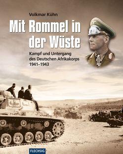 Mit Rommel in der Wüste von Kühn,  Volkmar