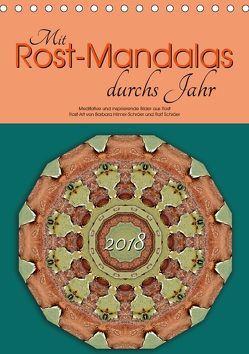 Mit Rost-Mandalas durchs Jahr (Tischkalender 2018 DIN A5 hoch) von Hilmer-Schröer und Ralf Schröer,  B.
