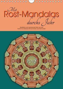 Mit Rost-Mandalas durchs Jahr (Wandkalender 2018 DIN A4 hoch) von Hilmer-Schröer und Ralf Schröer,  B.