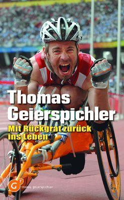 Mit Rückgrat zurück ins Leben von Geierspichler,  Thomas