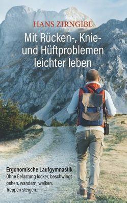 Mit Rücken-, Knie- und Hüftproblemen leichter leben von Zirngibl,  Hans