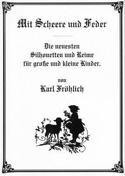 Mit Scheere und Feder von Fröhlich,  Karl, Kasten,  Dorina