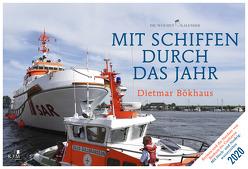Mit Schiffen durch das Jahr – Bremen und die Nordsee von Borkum bis Cuxhaven von Bökhaus,  Dietmar