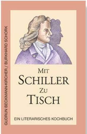 Mit Schiller zu Tisch von Beckmann-Kircher,  Gudrun