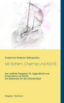 Mit Schirm, Charme und ADHS von Sidiropoulos,  Scriptorius Stefanos