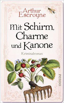Mit Schirm, Charme und Kanone von Escroyne,  Arthur, Katzer,  Rudolf