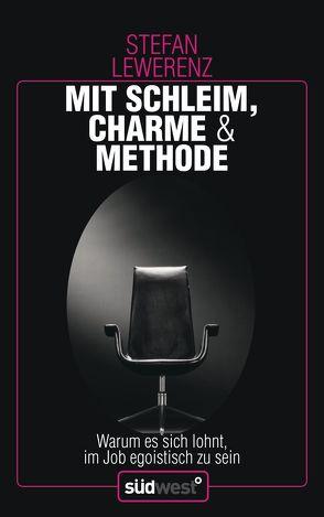 Mit Schleim, Charme & Methode von Lewerenz,  Stefan