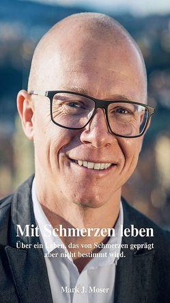 Mit Schmerzen leben von Moser,  Mark J.