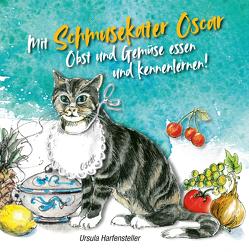 Mit Schmusekater Oscar Obst und Gemüse essen und kennenlernen! von Harfensteller,  Ursula