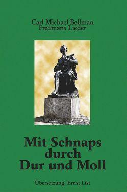 Mit Schnaps durch Dur und Moll von Bellman,  Carl M, Eckhardt,  Bo A, List,  Ernst, Schütze,  Eva M