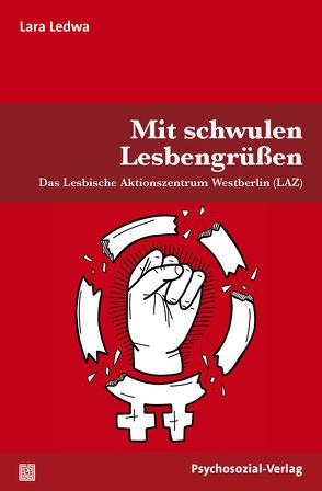 Mit schwulen Lesbengrüßen von Busch,  Ulrike, Ledwa,  Lara, Stumpe,  Harald, Voß,  Heinz-Jürgen, Weller,  Konrad