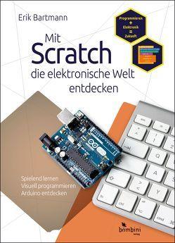 Mit Scratch die elektronische Welt entdecken von Bartmann,  Erik