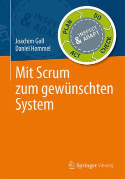 Mit Scrum zum gewünschten System von Goll,  Joachim, Hommel,  Daniel