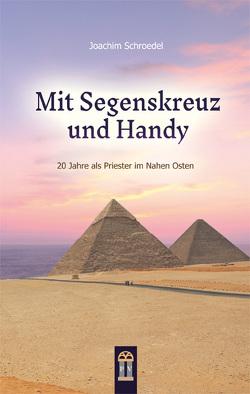 Mit Segenskreuz und Handy von Schroedel,  Joachim