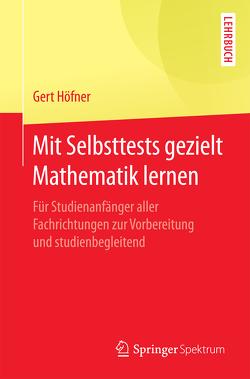 Mit Selbsttests gezielt Mathematik lernen von Höfner,  Gert