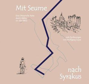 Mit Seume nach Syrakus von Czysz,  Wolfgang, Walde,  E