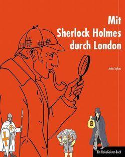 Mit Sherlock Holmes durch London von Sykes,  John, Weber,  Birgit
