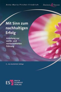 Mit Sinn zum nachhaltigen Erfolg von Pircher-Friedrich,  Anna Maria