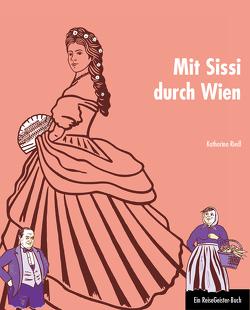 Mit Sissi durch Wien von Dalley,  Susanne, Riedl,  Katharina