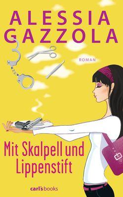 Mit Skalpell und Lippenstift von Gazzola,  Alessia, Spatz,  Sylvia