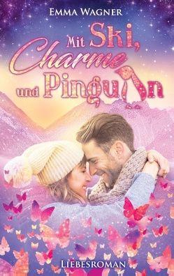 Mit Ski, Charme und Pinguin von Wagner,  Emma
