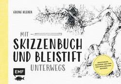 Mit Skizzenbuch und Bleistift unterwegs von Kleber,  Georg