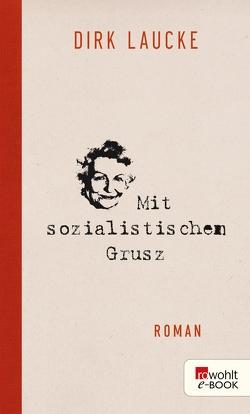 Mit sozialistischem Grusz von Laucke,  Dirk