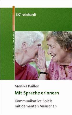 Mit Sprache erinnern von Paillon,  Monika