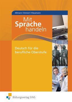 Mit Sprache handeln von Assmann,  Hans, Emmert,  Hans, Klausmann,  Hubert