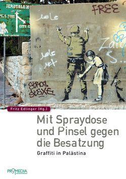 Mit Spraydose und Pinsel gegen die Besatzung von Edlinger,  Fritz