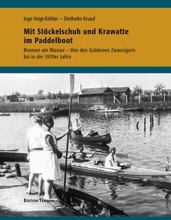 Mit Stöckelschuh und Krawatte im Paddelboot von Knauf,  Diethelm, Voigt-Köhler,  Inge