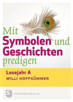 Mit Symbolen und Geschichten predigen von Hoffsümmer,  Willi