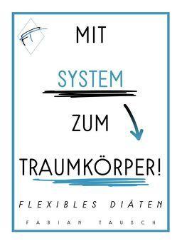 Mit System zum Traumkörper von Keßler,  Alexander, Tausch,  Fabian