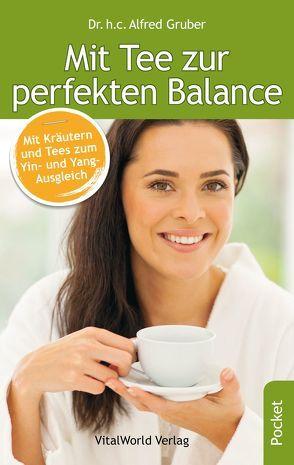 Mit Tee zur perfekten Balance von Gruber,  Alfred