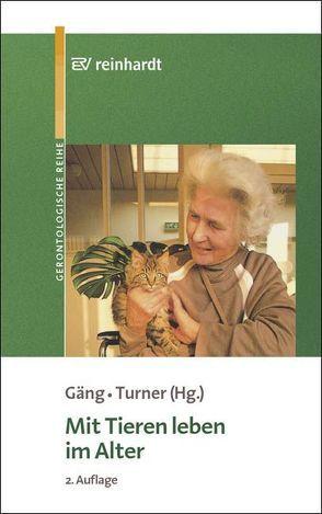 Mit Tieren leben im Alter von Gäng,  Marianne, Haering,  Hans P, Turner,  Dennis C