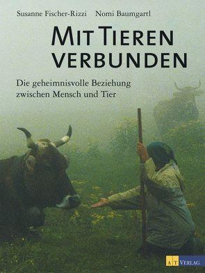 Mit Tieren verbunden von Baumgartl,  Nomi, Fischer-Rizzi,  Susanne