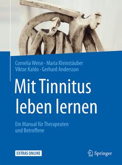 Mit Tinnitus leben lernen von Andersson,  Gerhard, Kaldo,  Viktor, Kleinstäuber,  Maria, Weise,  Cornelia