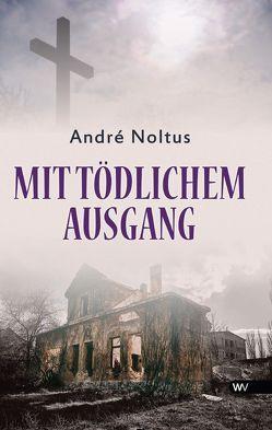 Mit tödlichem Ausgang von Noltus,  André