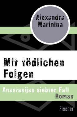 Mit tödlichen Folgen von Braungardt,  Ganna-Maria, Marinina,  Alexandra