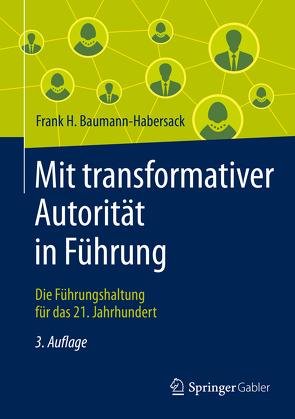 Mit transformativer Autorität in Führung von Baumann-Habersack,  Frank H., von Schlippe,  Arist