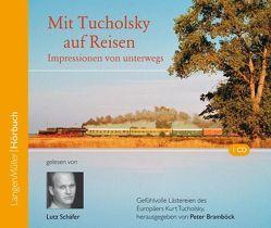 Mit Tucholsky auf Reisen (CD) von Bramböck,  Peter, Schäfer,  Lutz, Tucholsky,  Kurt