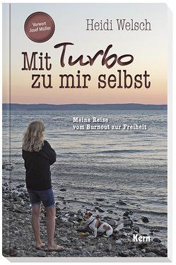 Mit Turbo zu mir selbst von Welsch,  Heidi
