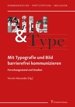 Mit Typografie und Bild barrierefrei kommunizieren von Alexander,  Kerstin