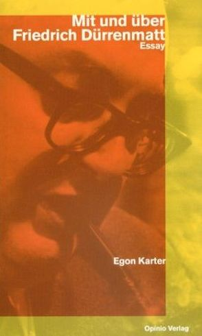 Mit und über Friedrich Dürrenmatt von Karter,  Egon