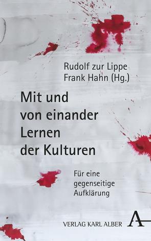 Mit und von einander Lernen der Kulturen von Hahn,  Frank, Zur Lippe,  Rudolf