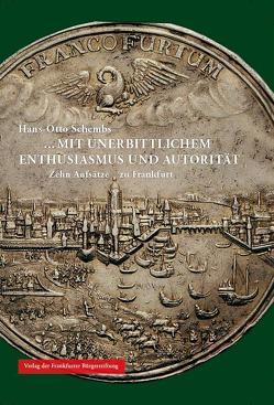 …mit unerbitterlichem Enthusiasmus und Autorität von Deppert-Lippitz,  Barbara, Greve,  Clemens, Schembs,  Hans-Otto