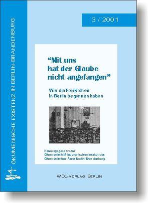 Mit uns hat der Glaube nicht angefangen von Lütz,  Dietmar, Voigt,  Karl H, Weyel,  Hartmut, Woggou,  Frank