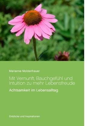 Mit Vernunft, Bauchgefühl und Intuition zu mehr Lebensfreude von Moldenhauer,  Marianne